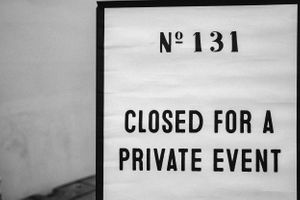 Number 131 closed for a private event sign taken