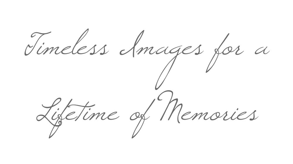Timeless Images for a Lifetime of Memories